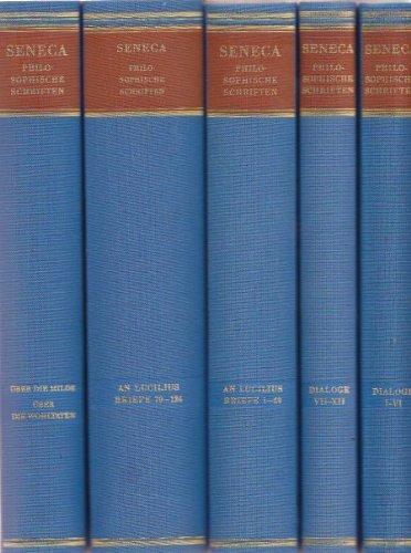 Philosophische Schriften Ausgabe in Fünf Bänden - Lateinisch/Deutsch: Secceca, L ...