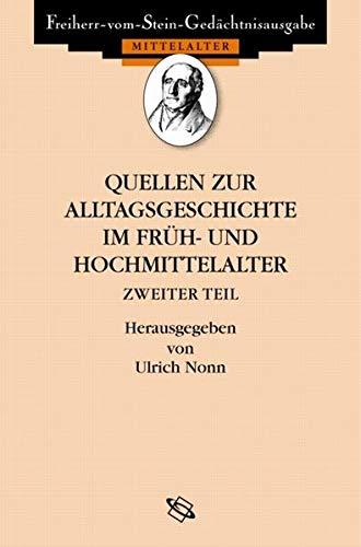 Quellen zur Alltagsgeschichte im Früh- und Hochmittelalter II: Ulrich Nonn