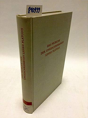 9783534043156: DAS PROBLEM DER UNGESCHRIEBENEN LEHRE PLATONS Beiträge Zum Verständnis Der Platonischen Prinzipienphilosophie.