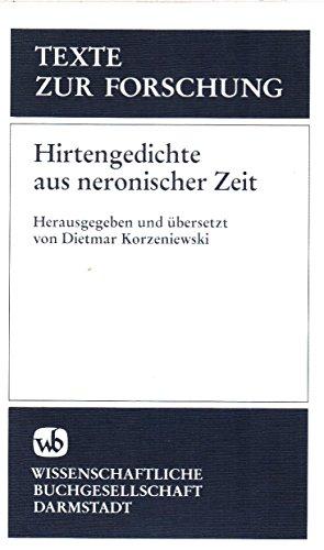 Hirtengedichte aus neronischer Zeit. Titus Calpurnius Siculus: Korzeniewski, Dietmar (Hg.):