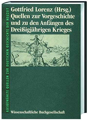 Quellen zur Vorgeschichte und zu den Anfängen des Dreissigjährigen Krieges.: Lorenz, ...