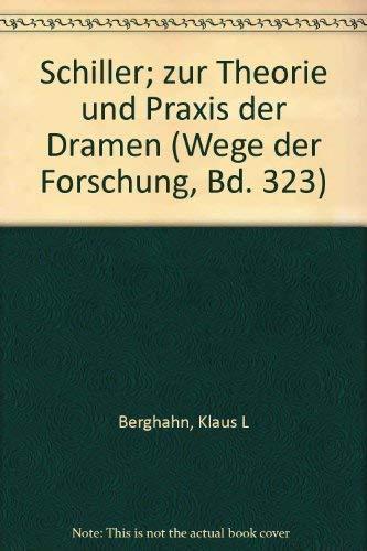 SCHILLER Zur Theorie und Praxis der Dramen (Wege der Forschung): Berghahn, Klaus L. / Reinhold ...