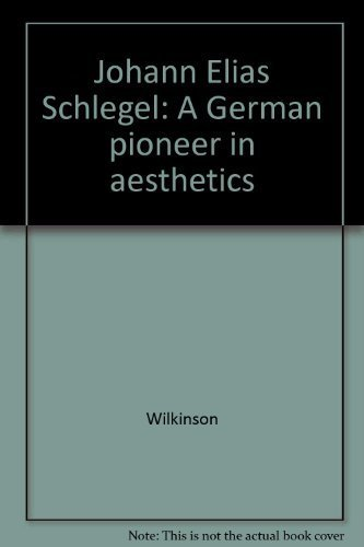 Johann Elias Schlegel: A German pioneer in aesthetics (3534055217) by Elizabeth M Wilkinson