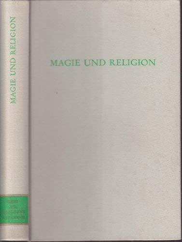 MAGIE UND RELIGION Beitraege zu einer Theorie der Magie (Wege der Forschung): Petzoldt, Leander (...
