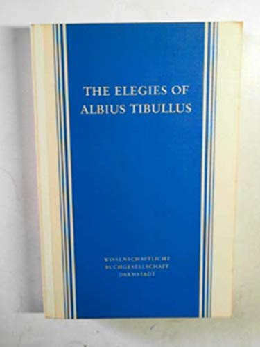The elegies of Albius Tibullus, the corpus Tibullianum edited with introduction and notes on book...