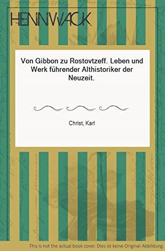 9783534060702: Von Gibbon zu Rostovtzeff. Leben und Werk fahrender Althistoriker der Neuzeit