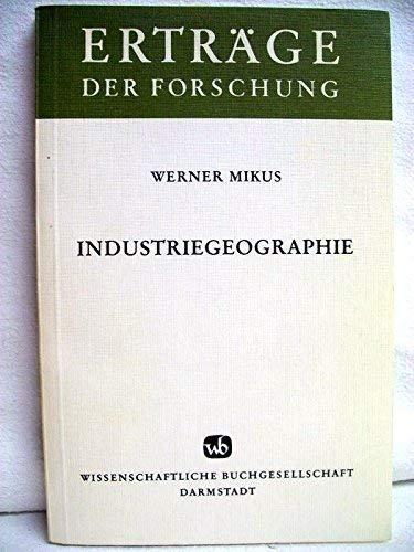 Industriegeographie. Themen der allgemeinen Industrieraumlehre.: Mikus, Werner: