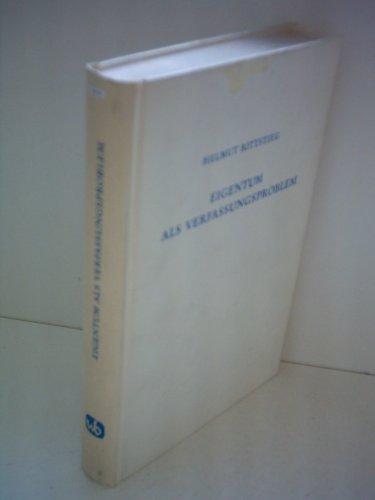 9783534065141: Eigentum Als Verfassungsproblem : Zu Geschichte U. Gegenwart D. Burgerl. Verfassungsstaates / Helmut Rittstieg
