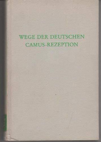 Wege Der Deutschen Camus-Rezeption: Schlette, Heinz Robert