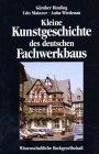 Kleine Kunstgeschichte des deutschen Fachwerkbaus (German Edition): Binding, Gunther