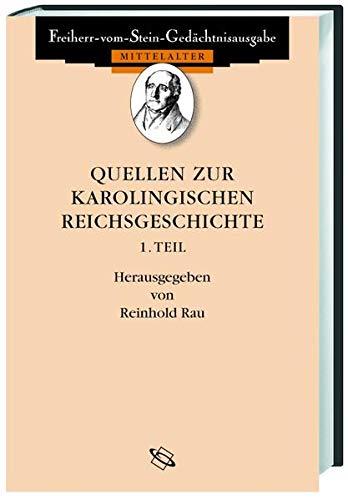 Quellen zur karolingischen Reichsgeschichte I.: Reinhold Rau