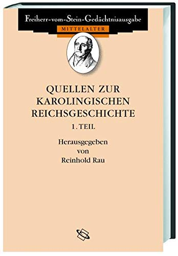 Quellen zur Karolingischen Reichsgeschichte. Dritter Teil : Rau, Reinhold: