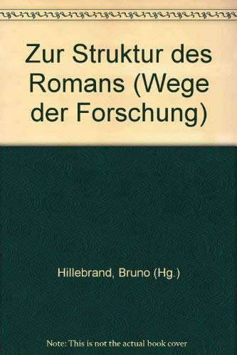 ZUR STRUKTUR DES ROMANS (Wege der Forschung): Hillebrand, Bruon (Hrsg.)