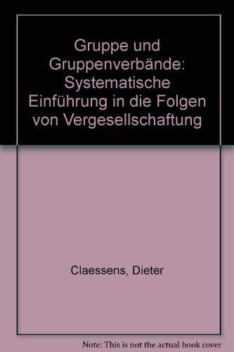 9783534073375: Gruppe und Gruppenverbände: Systematische Einführung in die Folgen von Vergesellschaftung