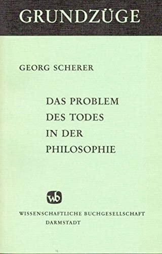 9783534074822: Das Problem des Todes in der Philosophie (Grundzuge ; Bd. 35) (German Edition)