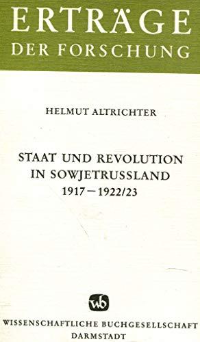 Staat und Revolution in Sowjetrussland 1917-1922/23 (Ertrage der Forschung) (German Edition) (3534075579) by Helmut Altrichter