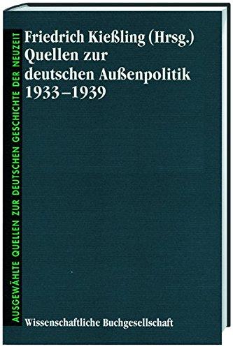Quellen zur deutschen Aussenpolitik 1933-1939: Friedrich Kiessling