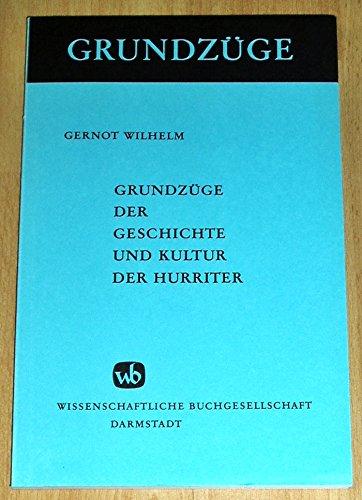 9783534081516: Grundzüge der Geschichte und Kultur der Hurriter (German Edition)