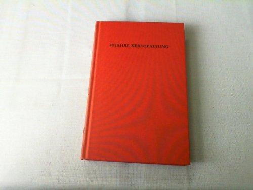 9783534082063: 40 Jahre Kernspaltung. Eine Einführung in die Originalliteratur