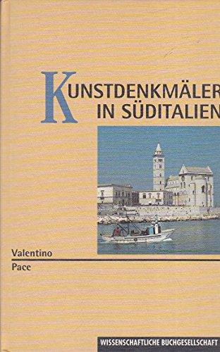 Kunstdenkmäler in Süditalien : Apulien, Basilicata, Kalabrien.: Pace, Valentino: