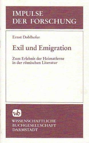Exil und Emigration. Impulse der Forschung, Band 51. Zum Erlebnis der Heimatferne in der rö...