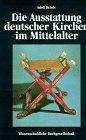 Die Ausstattung deutscher Kirchen im Mittelalter: Eine: Reinle, Adolf
