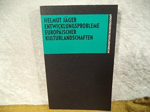 9783534088911: Entwicklungsprobleme europäischer Kulturlandschaften: Eine Einführung (Die Geographie) (German Edition)