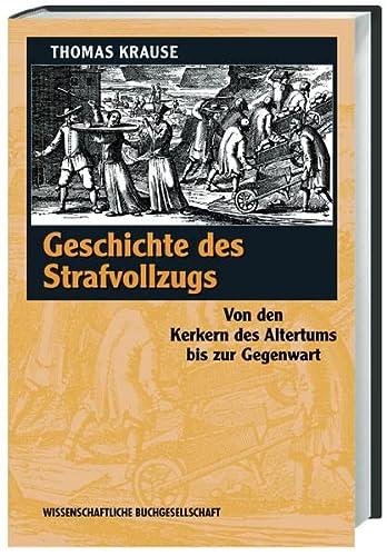 9783534091164: Geschichte des Strafvollzugs: Von den Kerkern des Altertums bis zur Gegenwart