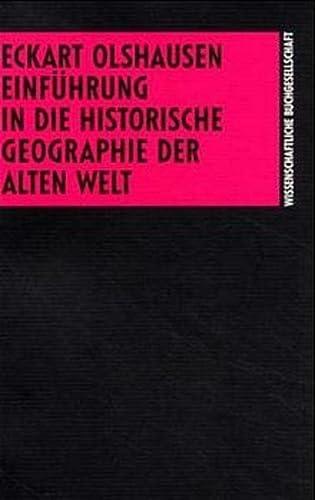 9783534093885: Einfuhrung in die historische Geographie der Alten Welt (Die Altertumswissenschaft)