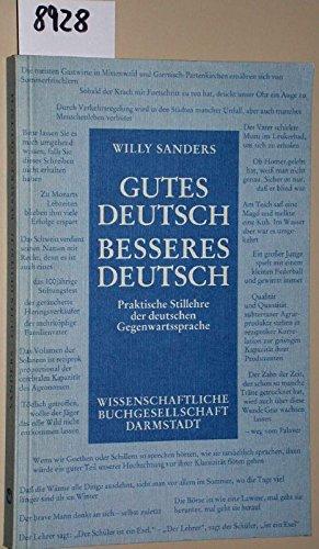 GUTES DEUTSCH, BESSERES DEUTSCH: PRAKTISCHE STILLEHRE DER: Willy Sanders