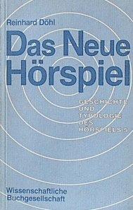 9783534100347: Das neue Hörspiel (Geschichte und Typologie des Hörspiels / Reinhard Döhl) (German Edition)