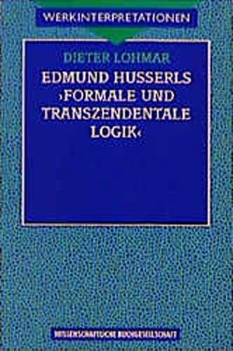 Edmund Husserls 'Formale und transzendentale Logik' (Werkinterpretationen) (German ...