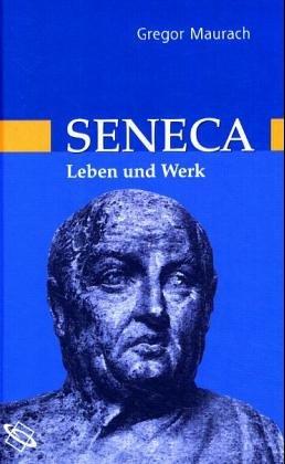 Seneca. Leben und Werk.: Maurach, Gregor