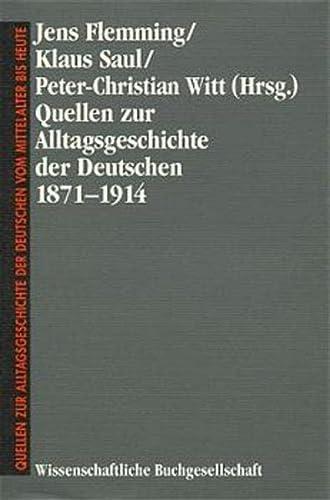 Quellen zur Alltagsgeschichte der Deutschen 1871 - 1914: Jens Flemming
