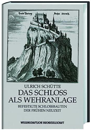9783534116928: Das Schloss als Wehranlage: Befestigte Schlossbauten der frühen Neuzeit im alten Reich (German Edition)