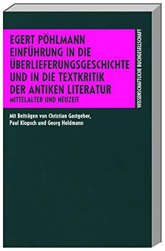 9783534124404: Einführung in die Überlieferungsgeschichte und in die Textkritik der antiken Literatur