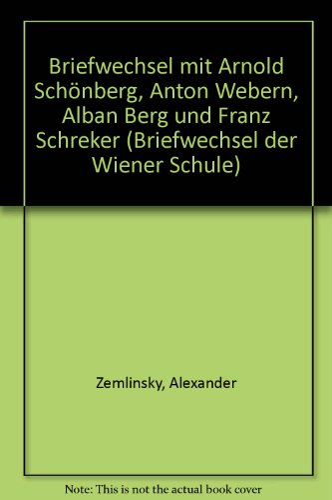 9783534125081: Zemlinskys Briefwechsel mit Arnold Schönberg, Anton Webern, Alban Berg und Franz Schreker