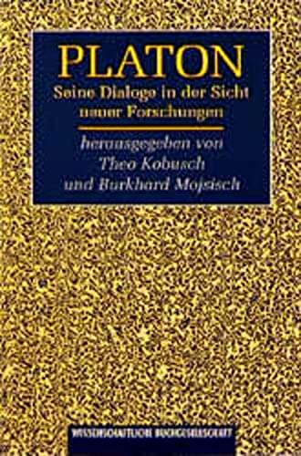 Platon. Seine Dialoge in der Sicht neuer: Theo Kobusch