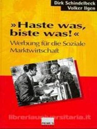 Haste was, biste was!' [Gebundene Ausgabe] Dirk Schindelbeck (Autor), Volker Ilgen (Autor) ...