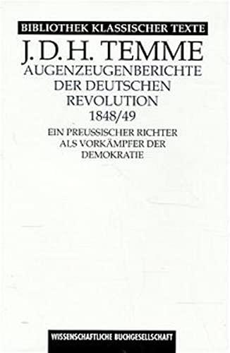 Augenzeugenberichte der deutschen Revolution 1848/49: J D Temme