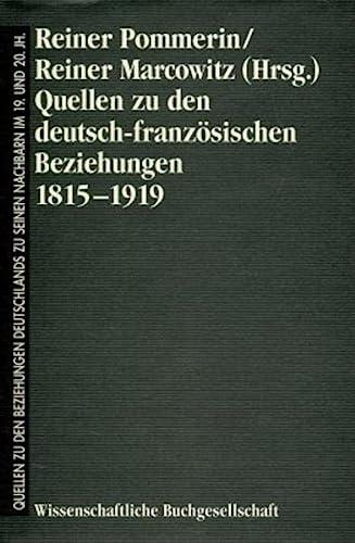 Quellen zu den deutsch-französischen Beziehungen 1815-1919: Reiner Pommerin