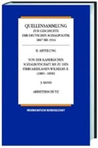 Quellensammlung zur Geschichte der deutschen Sozialpolitik 1867-1914 / Von der Reichsgrü...