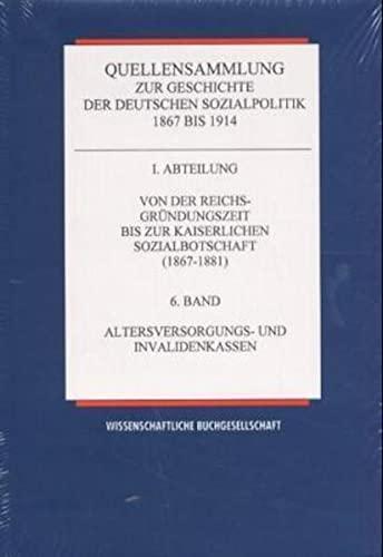 Quellensammlung zur Geschichte der deutschen Sozialpolitik 1867-1914 / Von der Reichsgründungszeit ...