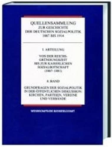 Quellensammlung zur Geschichte der deutschen Sozialpolitik 1867-1914 / Von der kaiserlichen ...