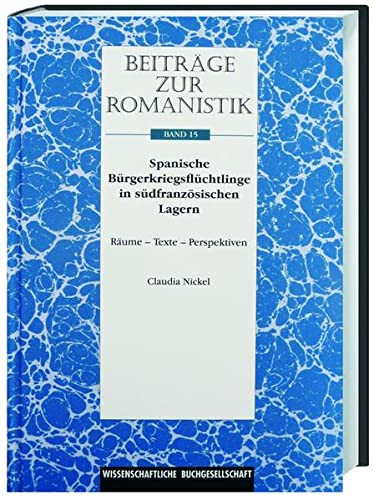 Beiträge zur Romanistik / Spanische Bürgerkriegsflüchtlinge in südfranz&...