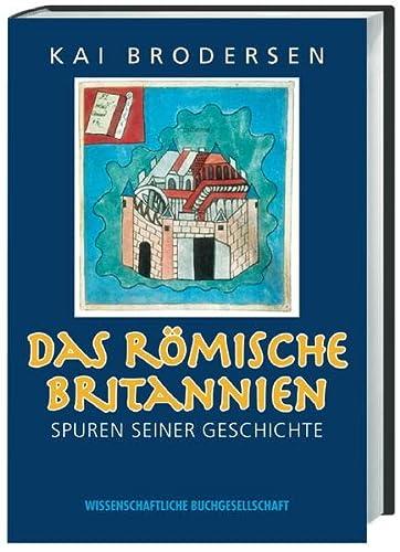 9783534136919: Das römische Britannien: Spuren seiner Geschichte
