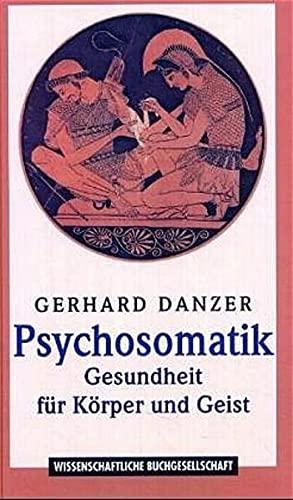 9783534138906: Psychosomatik - Gesundheit f�r K�rper und Geist. Krankheitsbilder und Fallbeispiele.
