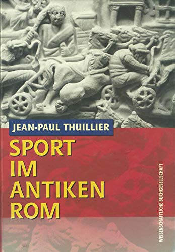 Sport im antiken Rom Thuillier, Jean-Paul: Jean-Paul Thuillier