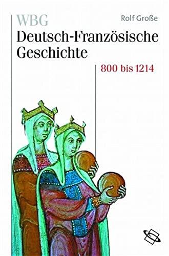 WBG Deutsch-Französische Geschichte / Vom Frankenreich zu den Ursprüngen der ...