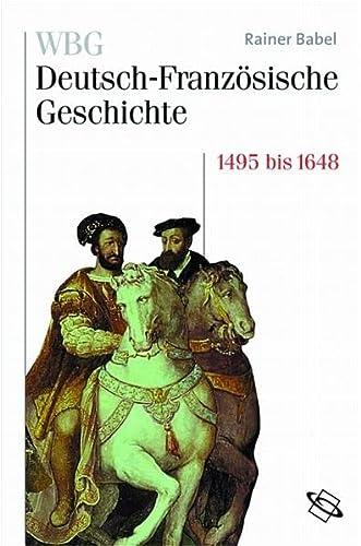 WBG Deutsch-Französische Geschichte / Deutschland und Frankreich im Zeichen der ...